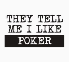 They Tell Me I Like Poker One Piece - Short Sleeve
