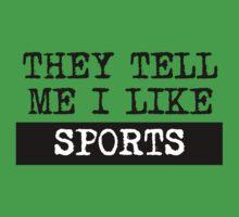 They Tell Me I Like Sports Kids Tee