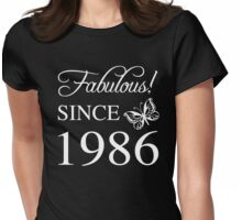Fabulous Since 1986 Womens Fitted T-Shirt