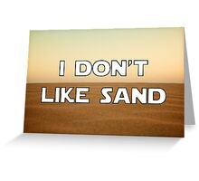 I don't like sand - version 1 Greeting Card