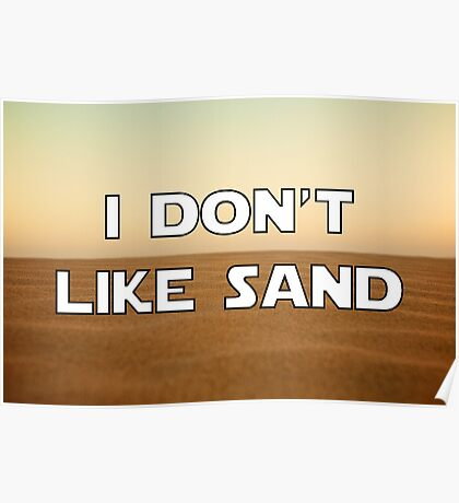 I don't like sand - version 1 Poster