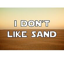 I don't like sand - version 1 Photographic Print