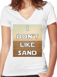 I don't like sand - version 1 Women's Fitted V-Neck T-Shirt