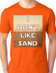 I don't like sand - version 1 Unisex T-Shirt