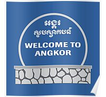 Welcome to Angkor Wat, Siem Reap, Cambodia Poster