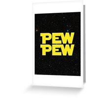 Pew pew! Greeting Card