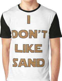 I don't like sand - version 2 Graphic T-Shirt
