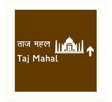 Taj Mahal, Road Sign, India Art Print
