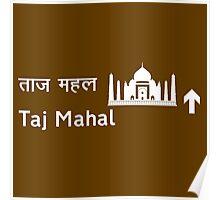 Taj Mahal, Road Sign, India Poster