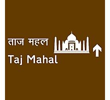 Taj Mahal, Road Sign, India Photographic Print