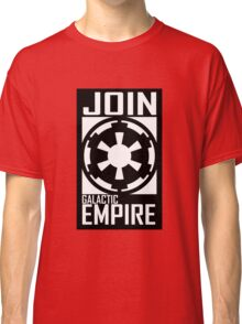 Join GALACTIC EMPIRE Classic T-Shirt