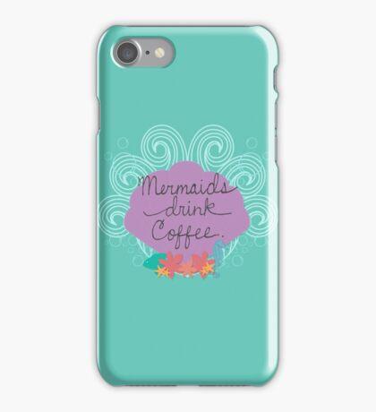 Mermaids Drink Coffee. iPhone Case/Skin