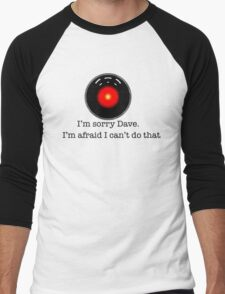 I'm Sorry Dave Men's Baseball ¾ T-Shirt