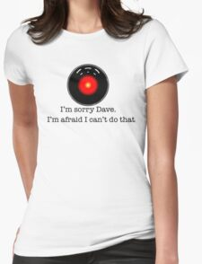 I'm Sorry Dave Womens Fitted T-Shirt