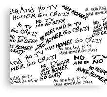 No tv and no beer Canvas Print
