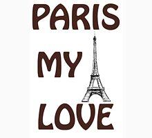Eiffel Tower. The words I Love  Paris.  Unisex T-Shirt