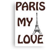 Eiffel Tower. The words I Love  Paris.  Canvas Print