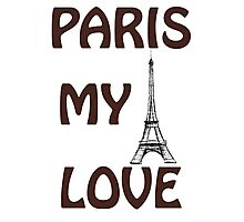 Eiffel Tower. The words I Love  Paris.  Photographic Print