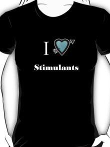 i love Stimulants heart T-Shirt
