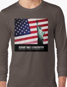 Give Me Liberty Long Sleeve T-Shirt