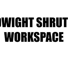 DWIGHT SHRUTE WORKSPACE by Anxietykida