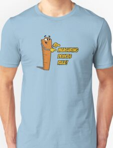 Measuring Devices Rule! T-Shirt