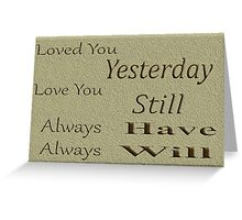 Love You Always Will Greeting Card