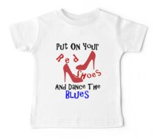 PUT ON YOUR RED SHOES Baby Tee