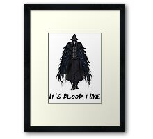 IT'S BLOOD TIME Framed Print