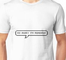 GO AWAY I'M READING Unisex T-Shirt