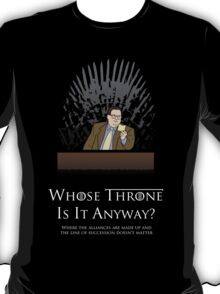 Whose Throne Is It Anyway? T-Shirt