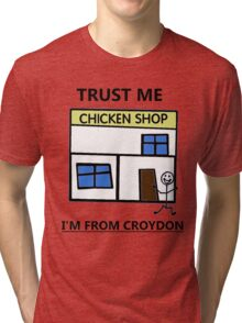 Trust Me I'm From Croydon Tri-blend T-Shirt