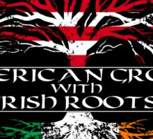 American Grown with Irish Roots Sticker