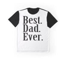 BEST DAD EVER Father's Day Funny Greatest Daddy Family Humor Graphic T-Shirt