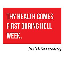 Thy Health Comes First During Hell Week Photographic Print