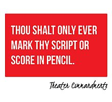Thou Shalt Only Ever Mark Thy Script Or Score In Pencil Photographic Print