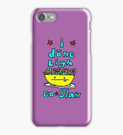 cole slaw iPhone Case/Skin