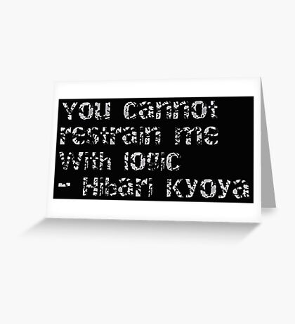 Hibari Kyoya Quote Greeting Card