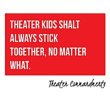 Theater Kids Shalt Always Stick Together Photographic Print