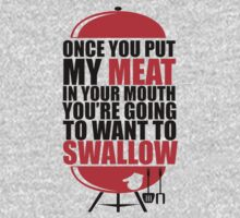 Once You put My Meat in your Mouth Funny Grilling Cook Chef Swallow by rusell