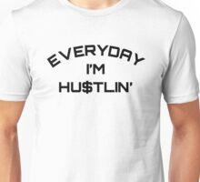 Everyday I'm Hustlin' - Black Unisex T-Shirt