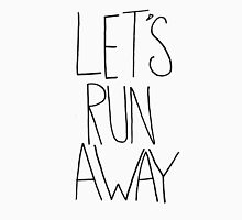 Let's Run Away V Unisex T-Shirt