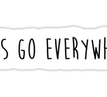 let's go everywhere Sticker