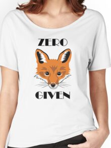 Zero Fox Given, Adult Humor Saying Women's Relaxed Fit T-Shirt