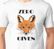 Zero Fox Given, Adult Humor Saying Unisex T-Shirt