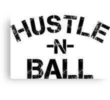 Hustle n Ball - Black Canvas Print