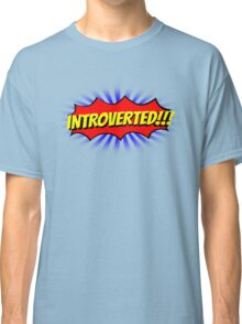 INTROVERTED!!! Classic T-Shirt
