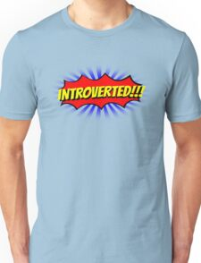 INTROVERTED!!! Unisex T-Shirt