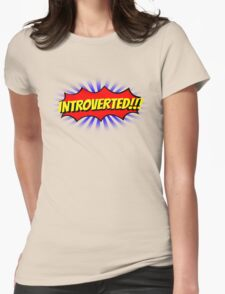 INTROVERTED!!! Womens Fitted T-Shirt