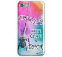 Change your perspective iPhone Case/Skin